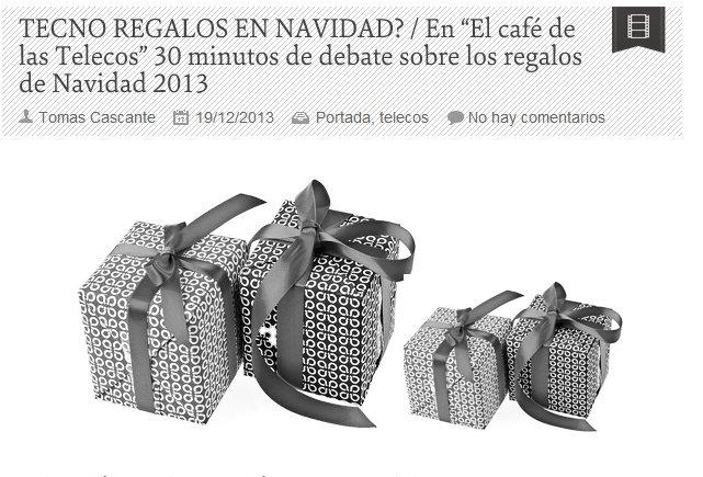 """Tecnoregalos en Navidad? / En """"El café de las Telecos"""" 30 minutos de debate sobre los regalos de Navidad 2013."""